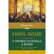 Dansul Natasei. O istorie culturala a Rusiei - Orlando Figes