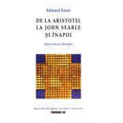De la Aristotel la John Searle si inapoi - Edward FESER