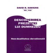 Descoperirea Prezentei lui Dumnezeu. Nondualitate devotionala (David R. Hawkins)
