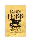 Destinul bufonului (Trilogia Omul Aramiu, partea a III-a) - Robin Hobb