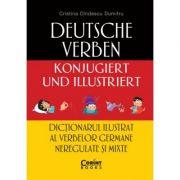 Dictionarul ilustrat al verbelor germane neregulate si mixte - Cristina Cindescu Dumitru