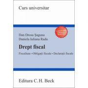 Drept fiscal. Fiscalitate. Obligatii fiscale. Declaratii fiscale (Dan Drosu Saguna, Daniela Iuliana Radu)