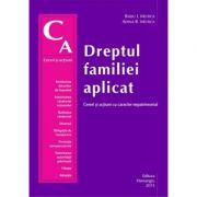 Dreptul familiei aplicat. Cereri si actiuni cu caracter nepatrimonial (Radu Ioan Motica, Adina R Motica)