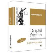 Dreptul familiei. Conform noului Cod Civil. Editia a 3-a (Teodor Bodoasca)