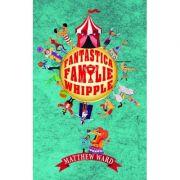 Fantastica familie Whipple - Matthew Ward