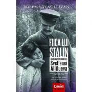 Fiica lui Stalin - Rosemary Sullivan