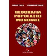 Geografia populatiei mondiale (George Erdeli, Liliana Dumitrache)