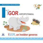 I de la Igor, hipopotamul. Cartonata - Greta Cencetti