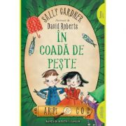 In coada de peste (Aripi si Co. Vol. 2) - Sally Gardner, David Roberts