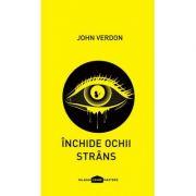 Inchide ochii strans - John Verdon