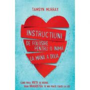 Instructiuni de folosire pentru o inima la mana a doua - Tamsyn Murray