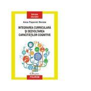 Integrarea curriculara si dezvoltarea capacitatilor cognitive - Anca Popovici Borzea