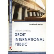 Introduction a la theorie du droit international public (Diana Ionela Anches)