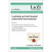 Legislația privind dreptul comerțului internațional. Cod 600. Editie actualizata (15. 04. 2016), coordonata si prefatata de Claudiu Paul Buglea