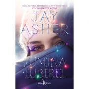 Lumina iubirii - Jay Asher