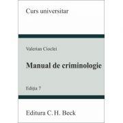 Manual de criminologie. Editia 7 (Valerian Cioclei)
