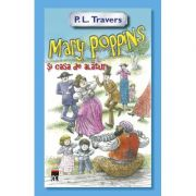Mary Poppins si casa de alaturi - P. L. Travers