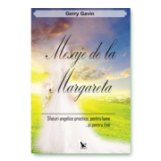 Mesaje de la Margareta. Safturi angelice practice, pentru lume... si pentru tine - Gavin Gerry
