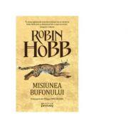 Misiunea Bufonului (Trilogia Omul Aramiu, partea I) - Robin Hobb