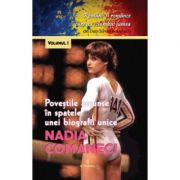 Nadia Comaneci. Povestile ascunse in spatele unei biografii unice - Dan-Silviu Boerescu
