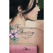 Nemuritoarea Starling. Emblema eternitatii volumul 1 - Angela Corbett