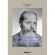 Nichita Smochina. O viata de aparator al romanilor transnistreni - Aurel STRUNGARU