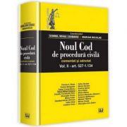 Noul Cod de procedura civila. Comentat si adnotat. Volumul II. art 527-1. 134 (Viorel Mihai Ciobanu)
