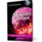 O tragedie cereasca - Victor Anestin