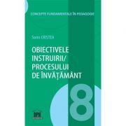 Obiectivele instruirii. Procesului de invatare. Volumul 8 - Sorin Cristea