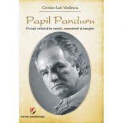 Papil Panduru. O viata artistica in cronici, comentarii si imagini (Cristian Luis Casilescu)