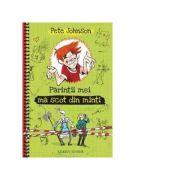 Parintii mei ma scot din minti (Cum sa-ti instruiesti parintii, vol. 4) - Pete Johnson
