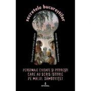 Personaje ciudate si pitoresti care au scris istorie pe malul Dambovitei - Dan-Silviu Boerescu