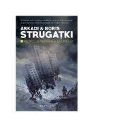 Picnic la marginea drumului - Arkadi Strugatki, Boris Strugatki