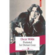 Portretul lui Dorian Gray. Editia 2018 - Oscar Wilde