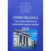 Manual Chimie Organica. Teste pentru admiterea in invatamantul superior medical 2018 ( Editia XXI-revizuita si adaugita )