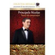 Principele Nicolae – Teorii ale conspiratiei - Dan-Silviu Boerescu