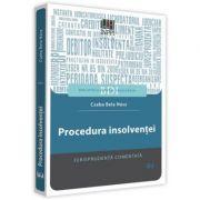 Procedura insolventei. Jurisprudenta comentata (Csaba Bela Nasz)