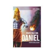 Profetiile din Daniel pentru adolescenti - Seth J. Pierce