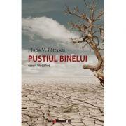 Pustiul binelui - Eseuri filosofice - Horia V. PATRASCU