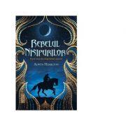 Rebelul nisipurilor (Trilogia Rebelul nisipurilor, partea I) - Alwyn Hamilton