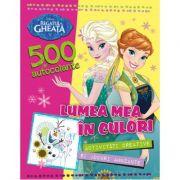Regatul de gheata. 500 de autocolante. Lumea mea in culori - Disney