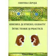 Rinichiul si stresul oxidativ intre teorie si practica (Cristina Capusa)