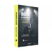 Rock in timpuri noi. Istoria ROCKului romanesc (Vol. II, 1990 - 2000)