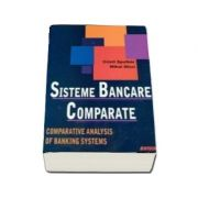 Sisteme bancare comparate. Comparative analysis of Banking Systems (Cristi Spulbar, Mihai Nitoi)