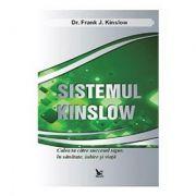 Sistemul Kinslow. Calea ta catre succesul sigur, in sanatate, iubire si viata - Frank Kinslow
