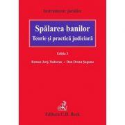 Spalarea banilor. Teorie si practica judiciara. Editia a 3-a ( Dan Drosu Saguna, Remus Jurj Tudoran)