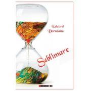 Sublimare - Eduard DORNEANU