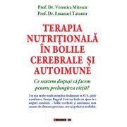 Terapia nutritionala in bolile cerebrale si autoimune - Prof. Dr. Veronica Mitescu, Prof. Dr. Emanuel Tatomir