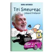 Titi Smeureac, ciobanul freelancer - Doru Antonesi
