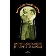 Uimitorii escroci bucuresteni si victimele lor ilustre - Dan-Silviu Boerescu